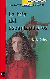 La hija del Espantapájaros par María Gripe