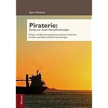 Piraterie: Europa vor neuen Herausforderungen: Einfluss- und Bestimmungsfaktoren maritimer Sicherheit am Horn von Afrika und deren Auswirkungen