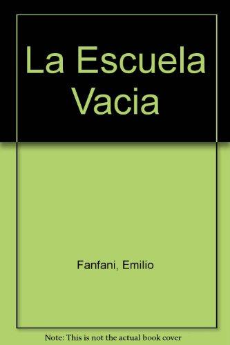 La Escuela Vacia por Emilio Fanfani