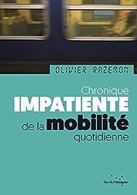 Chronique impatiente de la mobilité quotidienne par Olivier Razemon