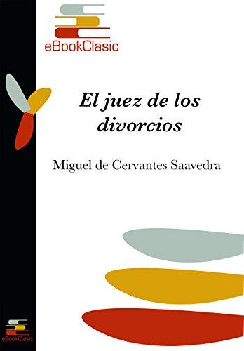 El juez de los divorcios (Anotado) por Miguel de Cervantes Saavedra