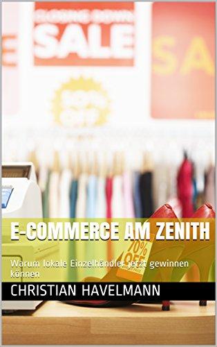 e-commerce-am-zenith-warum-lokale-einzelhandler-jetzt-gewinnen-konnen-german-edition