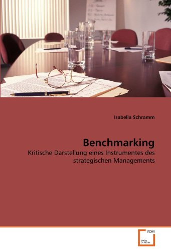 Benchmarking: Kritische Darstellung eines Instrumentes des strategischen Managements