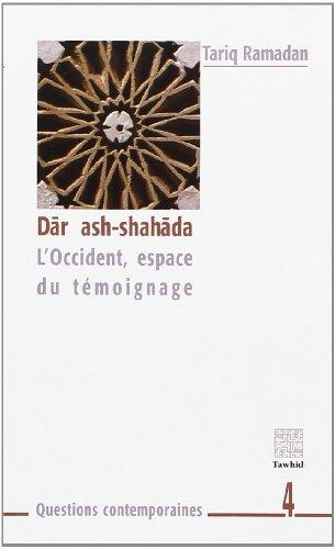 Dar ash-shahada : L'Occident, espace du témoignage