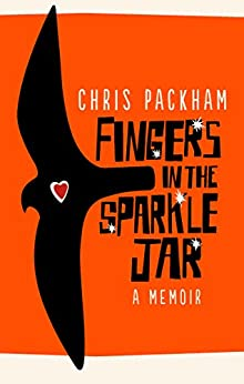 Fingers in the Sparkle Jar: A Memoir by [Packham, Chris]