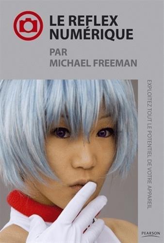 Le reflex numrique par Michael Freeman