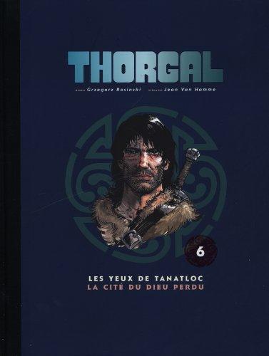 Thorgal, Tome 6 : Les yeux de Tanatloc ; La cité du dieu perdu