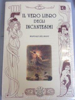 Il vero libro degli incantesimi. manuale del mago