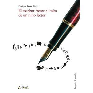 El escritor frente al mito de un niño lector (Historia Y Literatura - La Sombra De La Palabra)