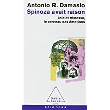Spinoza avait raison : Joie et tristesse, le cerveau des émotions