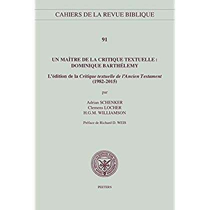 Un Maitre De La Critique Textuelle: Dominique Barthelemy: L'edition de la Critique textuelle de l'Ancien Testament (1982-2015)