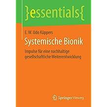 Systemische Bionik - Impulse für eine nachhaltige gesellschaftliche Weiterentwicklung (essentials)