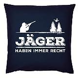 Tini - Shirts Jäger/Jägerinnen Deko-Kissen - Sprüche Geschenk-Kissenbezug Jagdsport : Jäger Haben Immer Recht - Deko Jagen - Kissen Ohne Füllung - Farbe: Navyblau