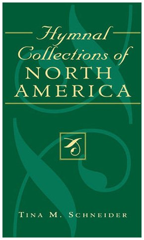 Hymnal Collections Of North America Studies In Liturgical Musicology
