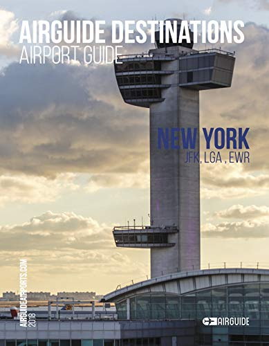 AirGuide Destinations - New York Airports JFK, LGA, EWR (AirGuide Destinations - Airport & City Guides) (English Edition)