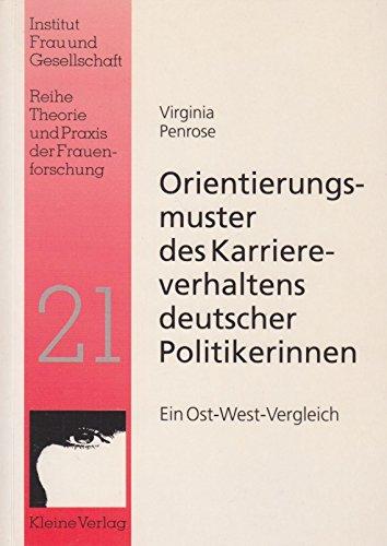 Orientierungsmuster des Karriereverhaltens deutscher Politikerinnen: Ein Ost-West-Vergleich