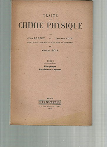 Traite De Chimie Physique - Tome 1 - nergetique - Atomistique - Quanta