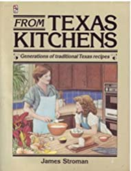 From Texas Kitchens: Generations of Traditional Texas Recipes