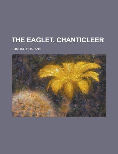 The Eaglet. Chanticleer