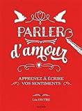 Telecharger Livres Parler d amour Apprenez a ecrire vos sentiments (PDF,EPUB,MOBI) gratuits en Francaise