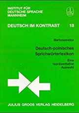 Deutsch-polnisches Sprichwörterlexikon: Eine repräsentative Auswahl (Deutsch im Kontrast, Band 18)