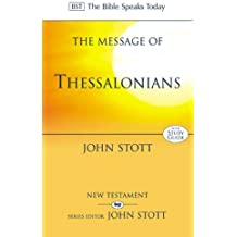 The Message of Thessalonians: Preparing for the Coming King (The Bible Speaks Today)