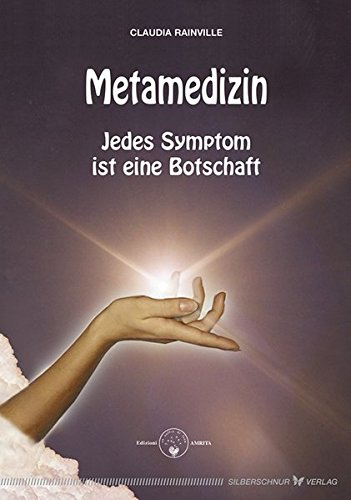 Metamedizin. Jedes Symptom ist eine Botschaft