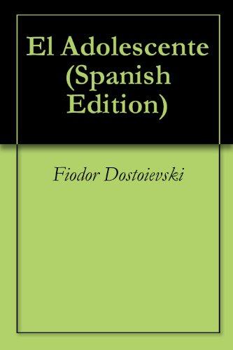 El Adolescente por Fiodor Dostoievski