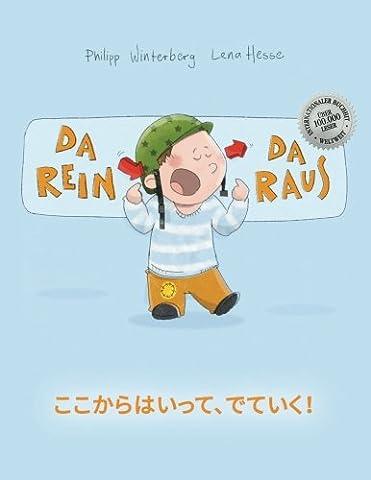 Da rein, da raus! Koko kara haitte, deteiku!: Kinderbuch Deutsch-Japanisch
