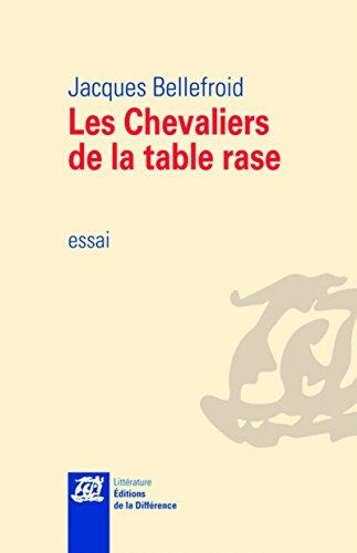 Les Chevaliers de la table rase par Jacques Bellefroid