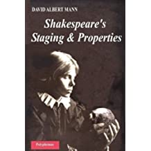 Shakespeare's Staging and Properties