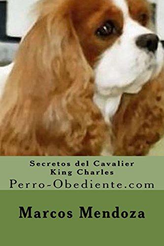 Secretos del Cavalier King Charles: Perro-Obediente.com
