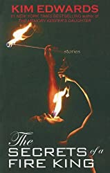The Secrets of a Fire King: Stories