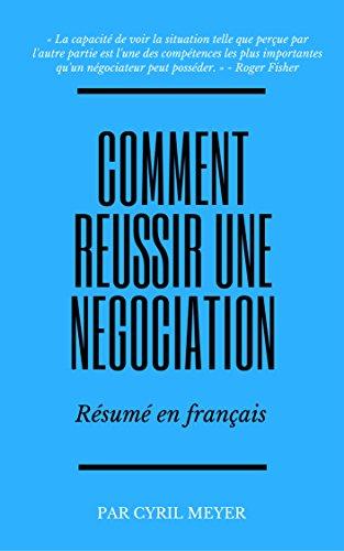 Comment réussir une négociation : Résumé en français (French Edition)
