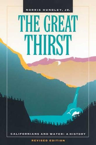 The Great Thirst: Californians and Water A History, Revised Edition: Californians and Water - A History