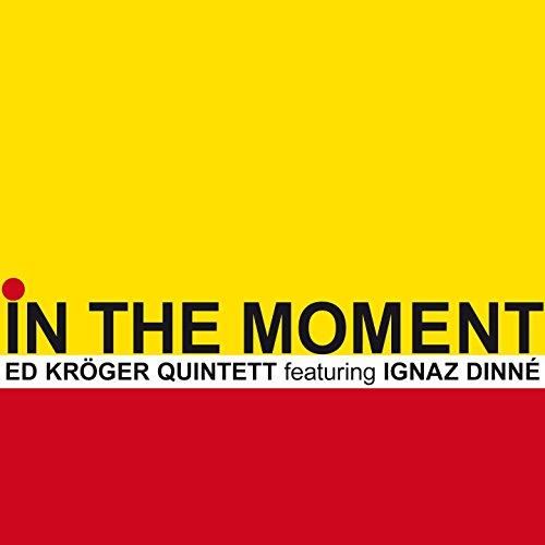 in-the-moment-feat-ignaz-dinn-vincent-bourgeyx-tom-berkmann-rick-hollander