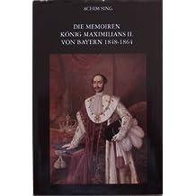 Die Memoiren König Maximilians II. von Bayern 1848-1864