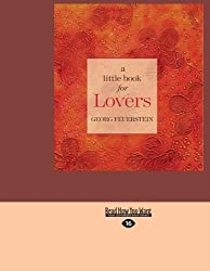 A Little Book for Lovers by Feuerstein Georg (2012-12-28)