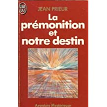 La Prémonition et notre destin