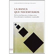Banca que necesitamos,La (Fora de Col·lecció)