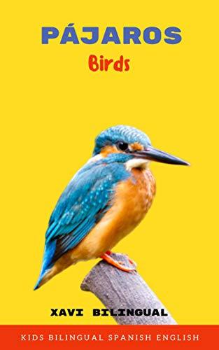Pájaros (Birds) : Kids Bilingual Spanish English (Xavi Kids Bilingual Book 8) (English Edition)