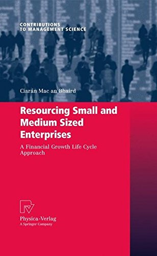Resourcing Small and Medium Sized Enterprises: A Financial Growth Life Cycle Approach (Contributions to Management Science)