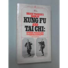 Bruce Tegner's Book Of Kung Fu And Tai Chi: Chinese Karate and Classical Exercises by Bruce Tegner (1973-08-01)