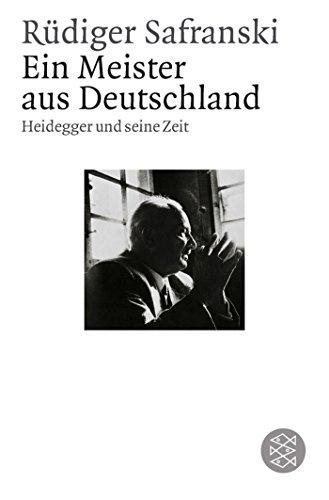 Ein Meister aus Deutschland: Heidegger und seine Zeit