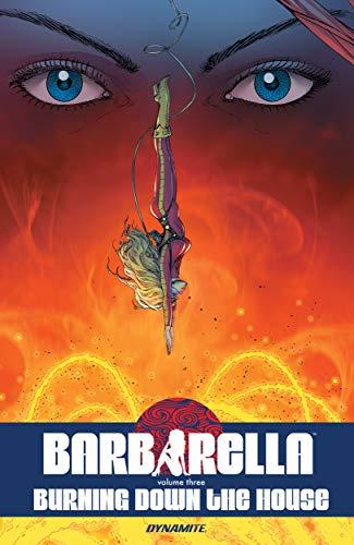 Barbarella Vol. 3: Burning Down the House di Mike Carey,Kenan Yarar