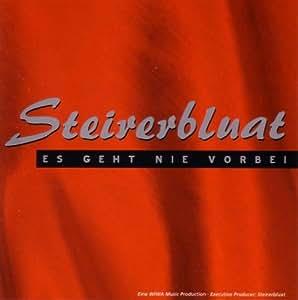Es Geht Nie Vorbei - Steirerbluat: Amazon.de: Musik