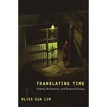 Translating Time: Cinema, the Fantastic, and Temporal Critique