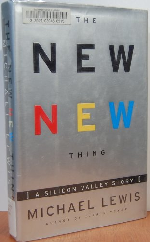 The New New Thing - A Silicon Valley Story