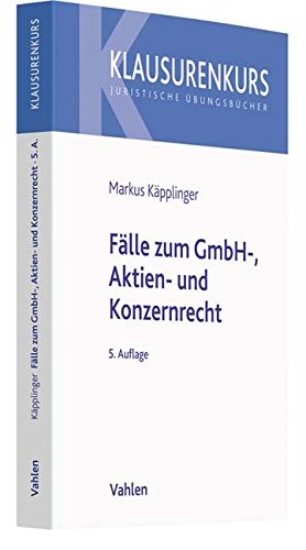 Fälle zum GmbH-, Aktien- und Konzernrecht