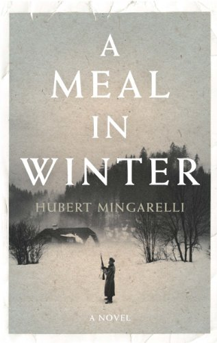 A Meal in Winter: Written by Hubert Mingarelli, 2013 Edition, Publisher: Portobello Books Ltd [Hardcover]